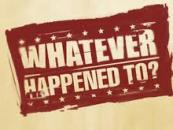 11/9/14 –  What Ever Happened To…..?