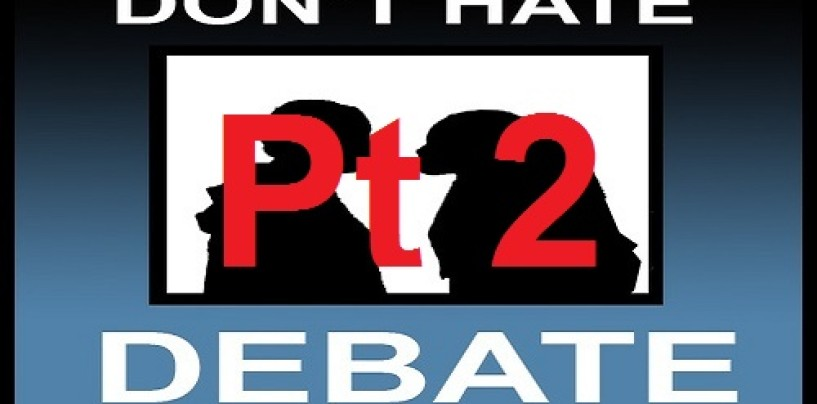 1/11/15 – Don't Hate Me, Debate Me Part 2! 9p-2a EST Call 347-989-8310