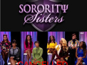 VH1 Pulls The Plug On 'Sorority Sisters' Reality Show, Find Out Why! (VIDEO)