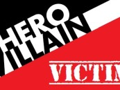 I Am Neither Hero, Villain Nor Victim…& Neither Are You! Pt 1