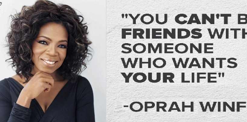"""You Can't Be Friends With Someone Who Wants Your Life!"" Pt 1 Quote By Oprah Winfrey Video By Tommy Sotomayor! (Video)"