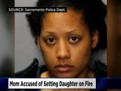 SacTown Pyro-BT-1000 Mom Douses Her 7 YO Daughter With Gas & Sets Her On Fire! (Video)