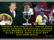 8/25/15 – Former Klansman Dr David Duke Joins Tommy Sotomayor Talking Jews, Politics & Race Relations!