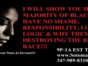 4/5/16 – Black People Will Not Survive Unless We Rid Ourselves Of Black Women! 9p-1a EST Call 347-989-8310