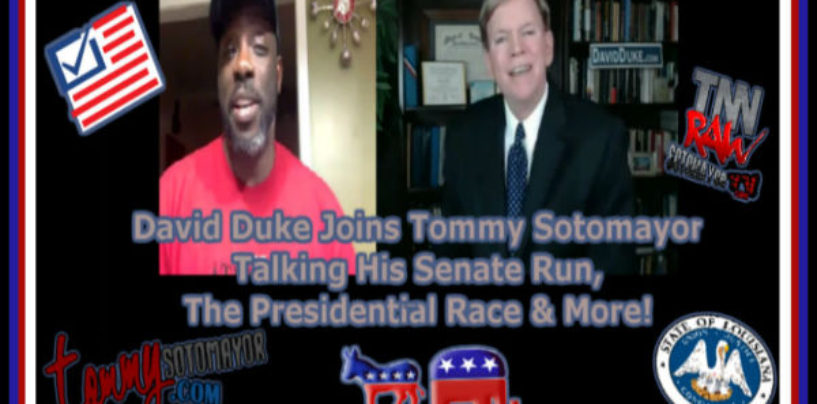 LIVE: Former Ku Klux Klan Grand Wizard David Duke Joins Tommy Sotomayor To Discuss His Senate Run, The Presidential Race & More!