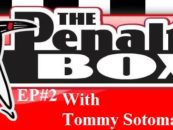 Ep#2 The Penalty Box w/Tommy Sotomayor! 2 Min To Ask OR Say Anything LIVE! (213) 943-3362