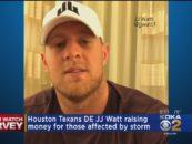 Houstons JJ Watt Raises 18 Million For Harvey Victims! T Sotomayor Pitches In! (Video)