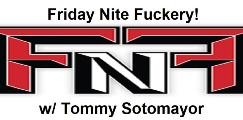 #FridayNiteFuckery Call In To Talk To Tommy Sotomayor About Anything! 213-943-3362 (Live Broadcast)