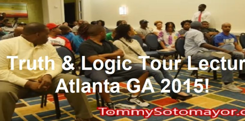 Tommy Sotomayors Truth & Logic Tour Live In Atlanta GA in 2015! Race, Relationships, Love, Empowerment! (Video)
