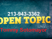 Call In To Talk To Tommy Sotomayor About Any & Every Topic! 213-943-3362 (Live Broadcast)