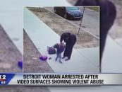 Mom Kicks & Shakes Toddler As Shocking Surveillance Footage Leads To Her Arrest! (Video)