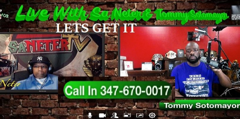 1On1 w/ Tommy Sotomayor Vs Sa Neter & The Konscious Community Phone Calls & Questions 347-670-0017 (Live Broadcast)