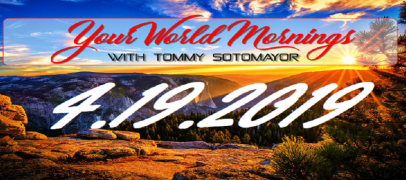 Your World MORNINGS: Ep 4 Todays Top Stories & Opinions w/Tommy Sotomayor 4/19/19 (Live Broadcast)
