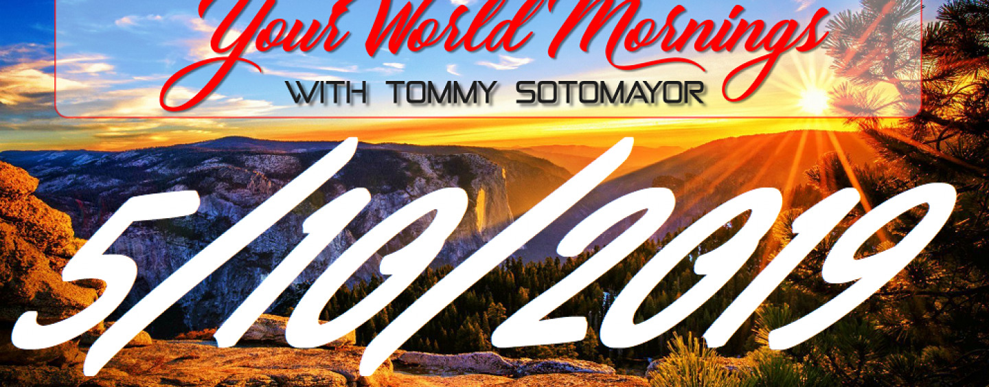 5/10/19 Good Morning Sotonation w/ Host Tommy Sotomayor! (Live Broadcast)