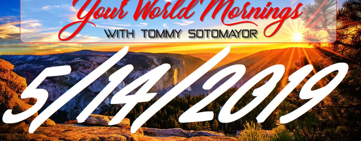 5/14/19 Good Morning Sotonation w/ Host Tommy Sotomayor! (Live Broadcast)