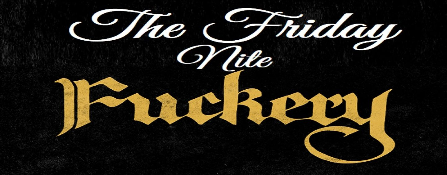 7/26/19 The Friday Nite F*ckery! News & ATW Together! (Live Broadcast)