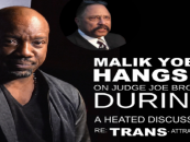 Judge Joe Brown Destroys Malik Yoba's Tranny Talk So Bad That Malik Hangs Up The Phone Like A B*tch! (Video)