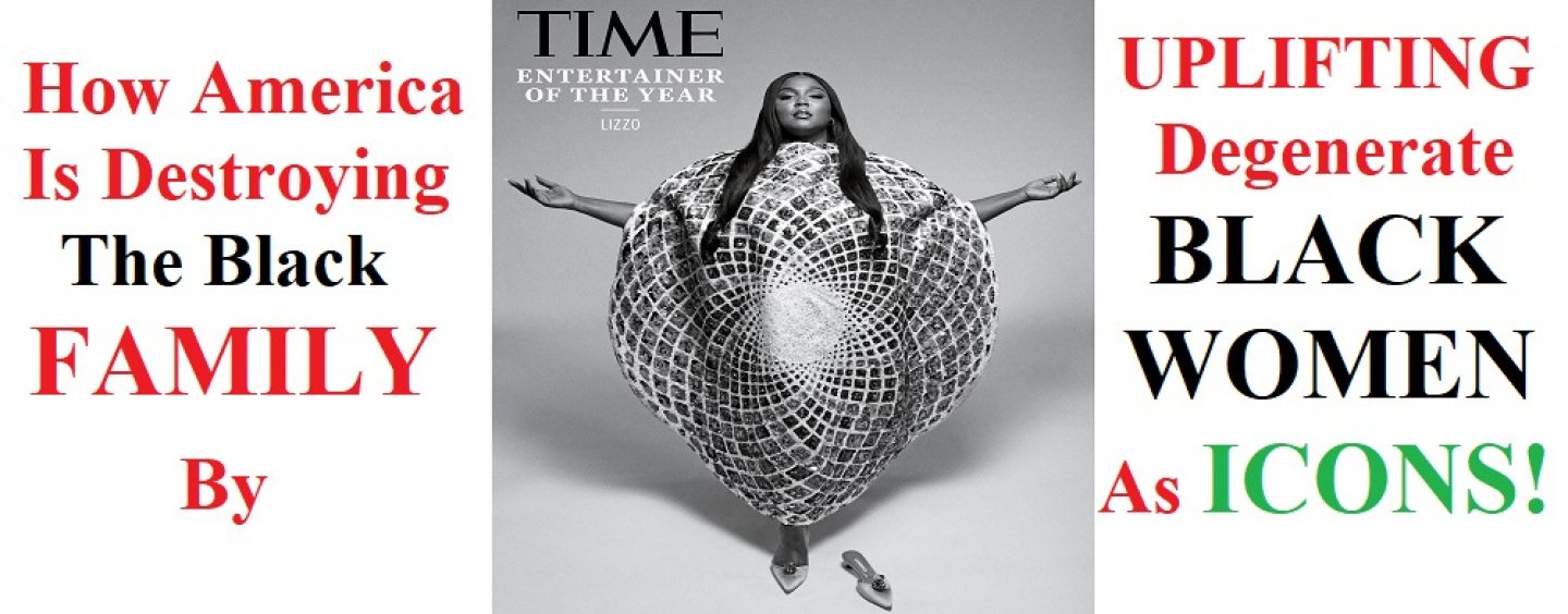 Time Calls Lizzo 'ENTERTAINER OF THE YEAR'! The Conspiracy Of America To Destroy The Black Family! (Live Broadcast)