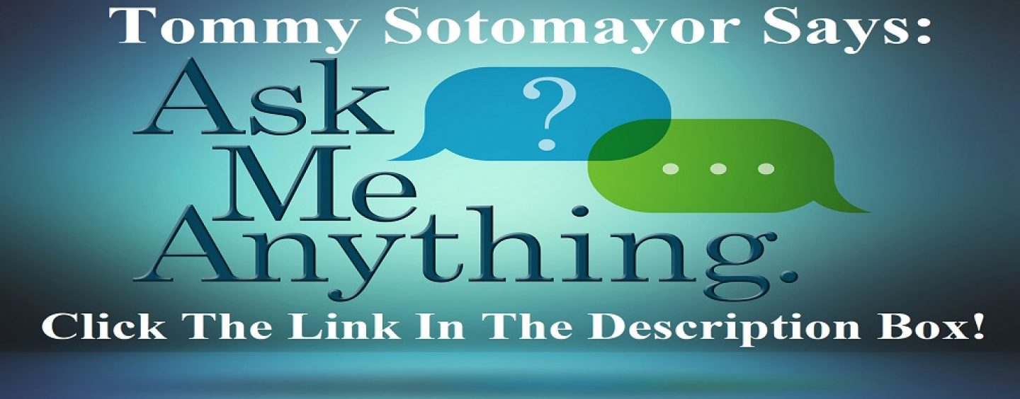Tommy Sotomayor Says: Ask Me Anything, Click The Link In The Description Box, Lets Hash It Out! (Live Broadcast)
