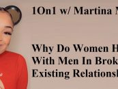 1On1 w/ Martina Marie: Why Do Women Have Babies With Men In Broken Or Non Existing Relationships? (Live Broadcast)