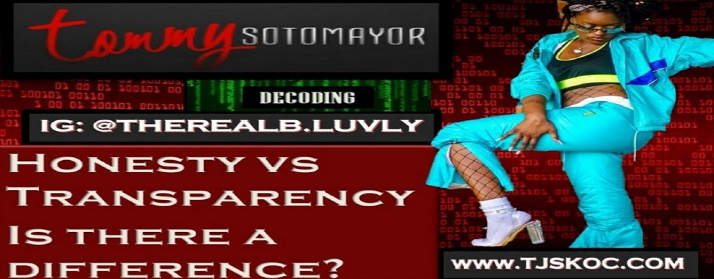 Decoding: IG THEREALB.LUVLY – Honesty Vs Transparency, Is There A Difference? (Live Broadcast)