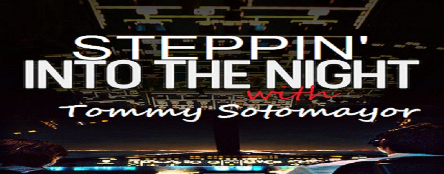 Steppin Into The Night w/ Tommy Sotomayor! Nothing Is Off The Table! (Live Broadcast)