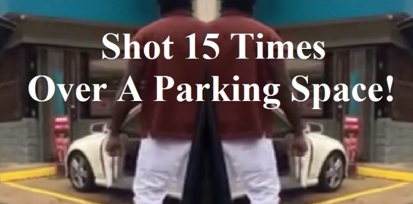 Black Georgia Man SHOT 15 Times After Arguing With Another Black Man Over A Parking Space! (Video)